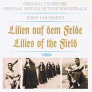 Jerry Goldsmith - Lilien Auf Dem Felde - Original Filmmusik / Lilies Of The Field - Original Motion Picture Soundtrack