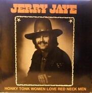 Jerry Jaye - Honky Tonk Women Love Red Neck Men