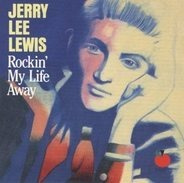 Jerry Lee Lewis - Rockin' My Life Away