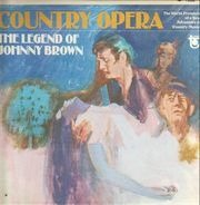 Jerry Naylor . Kay Adams , Ray Sanders And Alice Rene - Country Opera  - The Legend Of Johnny Brown