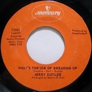Jerry Butler - What's The Use Of Breaking Up / A Brand New Me