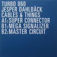 Jesper Dahlbäck - Cables & Things