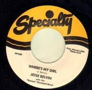 Jesse Belvin With The Bumps Blackwell Band - Where's My Girl / Love, Love Of My Life