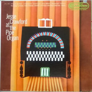 Jesse Crawford - At The Organ