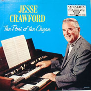 Jesse Crawford - The Poet Of The Organ