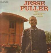 Jesse Fuller - Jazz, Folk Songs, Spirituals & Blues