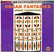 Jesse Crawford - Organ Fantasies