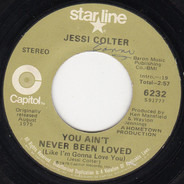 Jessi Colter - You Ain't Never Been Loved (Like I'm Gonna Love You) / I'm Not Lisa