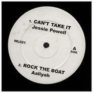 Jessie Powell, Aaliyah, Ta-gana - Can't Take It /  Rock The Boat / Dancefloor