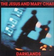 Jesus And Mary Chain, The - Darklands