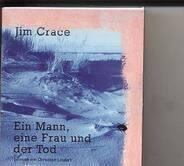 Jim Crace - Ein Mann, Eine Frau und der Tod