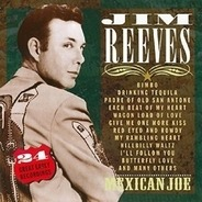 Jim Reeves - Mexican Joe - 24 Great Early Record