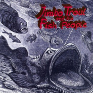 Jimbo Trout And The Fish People - Jimbo Trout And The Fish People