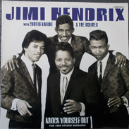 Jimi Hendrix With Curtis Knight & The Squires - Knock Yourself Out (The 1965 Studio Sessions)