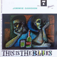 Jimmie Gordon - This Is The Blues Vol. 7