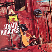 Jimmie Rodgers - Jimmie The Kid