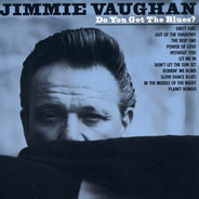 Jimmie Vaughan - Do You Get The Blues