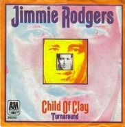 Jimmie Rodgers - Child Of Clay / Turnaround