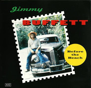 Jimmy Buffett - Before The Beach