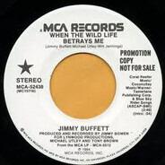 Jimmy Buffett - When The Wild Life Betrays Me