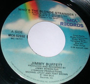 Jimmy Buffett - Who's The Blonde Stranger? / She's Going Out Of My Mind