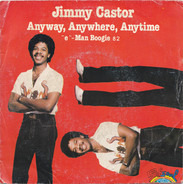 """Jimmy Castor - Anyway, Anywhere, Anytime / """"E""""-Man Boogie 82"""