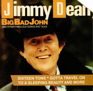 Jimmy Dean - Big Bad John And Other Fabulous Songs And Tales