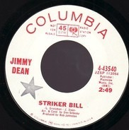 Jimmy Dean - Striker Bill / Things Have Gone To Pieces