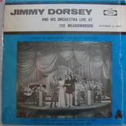 Jimmy Dorsey And His Orchestra - Live At The Meadowbrook October 5, 1939