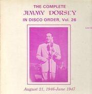 Jimmy Dorsey - In Disco Order Volume 26, Aug. 21, 1946 - June 1947