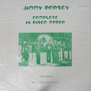 Jimmy Dorsey - Jimmy Dorsey Complete In Disco Order, Volume 21, May 1, 1942-July 14, 1942