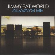 Jimmy Eat World - ALWAYS BE