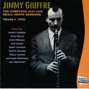 Jimmy Giuffre - The Complete 1947-1953 Small Group Session, Volume 3 (1953)