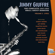 Jimmy Giuffre - The Complete 1947-1953 Small Group Sessions Vol. 2 (1953)