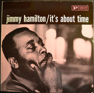 Jimmy Hamilton With Clark Terry And Britt Woodman - It's About Time