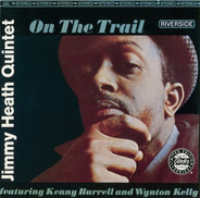 Jimmy Heath Quintet Featuring Kenny Burrell And Wynton Kelly - On The Trail