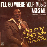 Jimmy James & The Vagabonds - I'll Go Where Your Music Takes Me (Part 1&2)