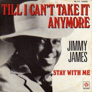 Jimmy James - Till I Can't Take It Anymore