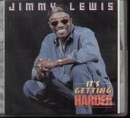 Jimmy Lewis - It's Getting Harder