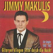 Jimmy Makulis - Gitarren Klingen Leise Durch Die Nacht