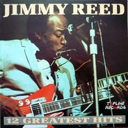 Jimmy Reed - 12 Greatest Hits