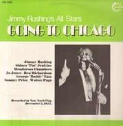 Jimmy Rushing - Jimmy Rushing's All Stars Going To Chicago