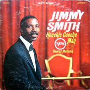 Jimmy Smith Arranged And Conducted By Oliver Nelson - Hoochie Cooche Man