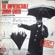 Jimmy Smith - Bashin' - The Unpredictable Jimmy Smith