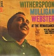 Jimmy Witherspoon , Gerry Mulligan , Ben Webster With Mel Lewis , Leroy Vinnegar , Jimmy Rowles - At The Renaissance