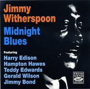 Jimmy Witherspoon , Harry Edison , Hampton Hawes , Teddy Edwards , Jimmy Bond - Midnight Blues