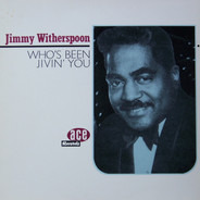 Jimmy Witherspoon - Who's Been Jivin' You