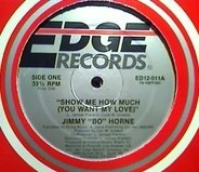 Jimmy 'Bo' Horne - Show Me How Much (You Want My Love)