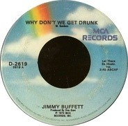 Jimmy Buffett - Why Don't We Get Drunk / The Great Filling Station Holdup