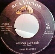 Jimmy Elledge - You Can Have Her / I Miss You Already